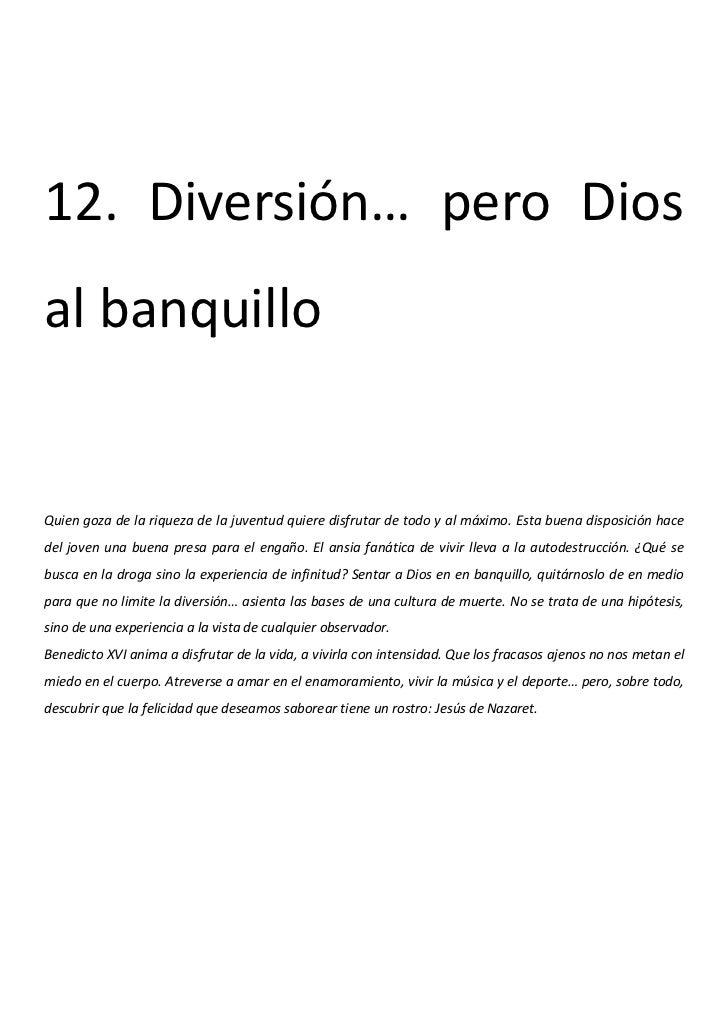 12. Diversión... pero dios al banquillo