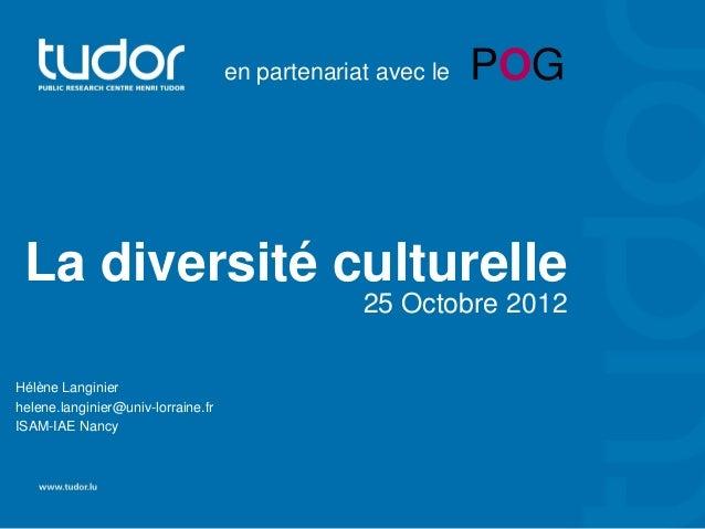 en partenariat avec le   POG La diversité culturelle                                                 25 Octobre 2012Hélène...
