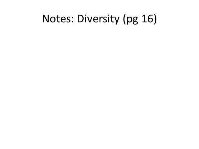 Notes: Diversity (pg 16)