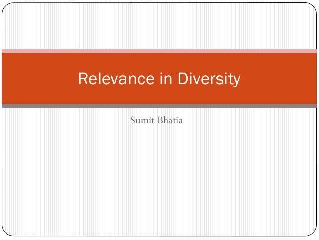 Relevance in Diversity       Sumit Bhatia