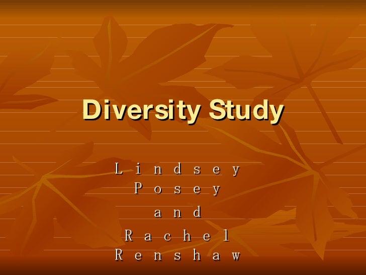 Diversity Study Lindsey Posey and Rachel Renshaw