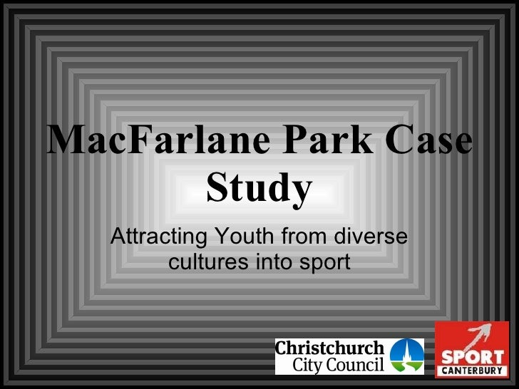 MacFarlane Park Case Study Attracting Youth from diverse cultures into sport