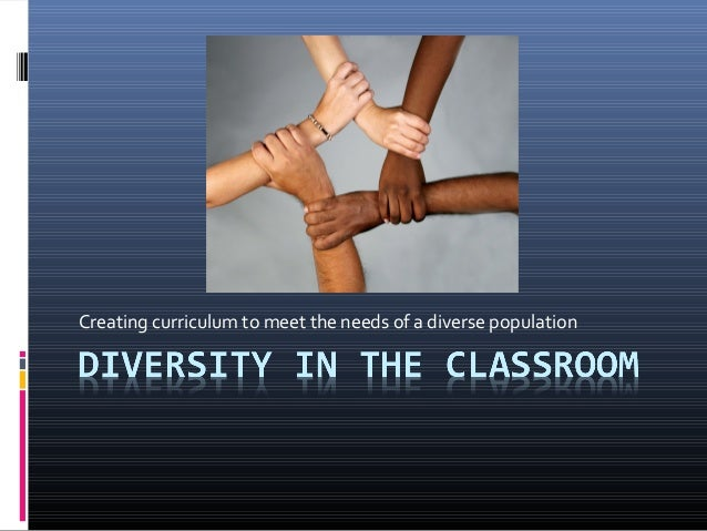 Creating curriculum to meet the needs of a diverse population