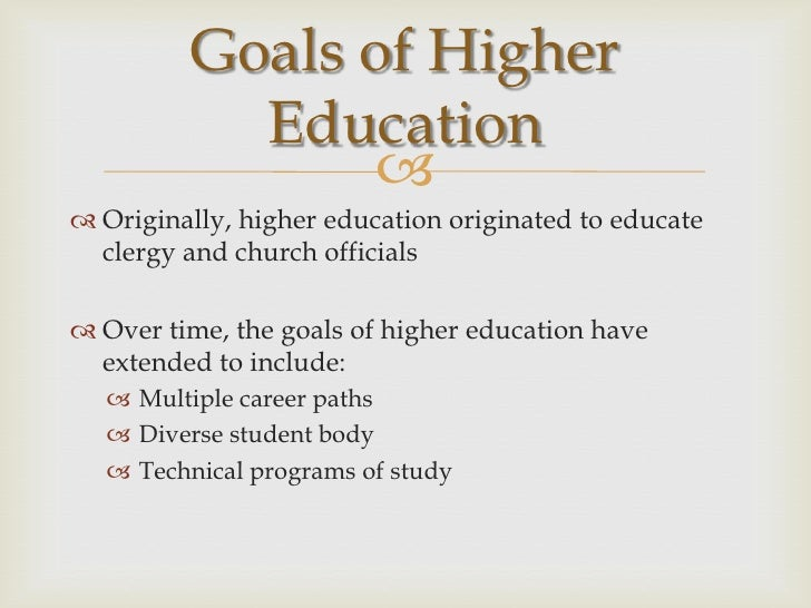 Goals Of Higher Education Essay