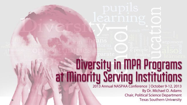 Diversity in MPA Programs at Minority Serving Institutions (2013 Annual NASPAA Conference)