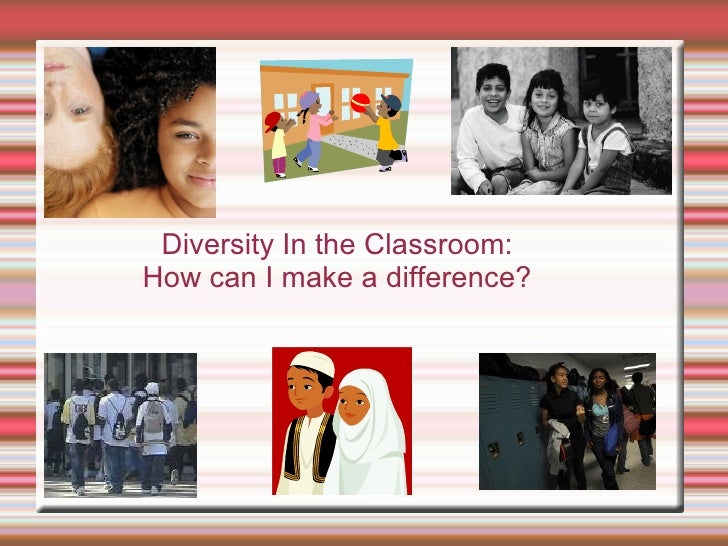 teaching diversity in the classroom Diversity is an essential component in all classrooms here are a few tips on how teachers can incorporate diversity into the classroom.