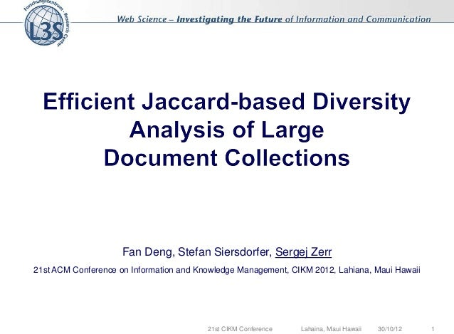CUbRIK Research at CIKM 2012: Efficient Jaccard-based Diversity Analysis of Large Document Collections
