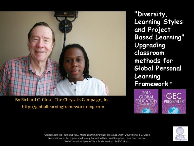 Diversity, learning styles and project based learning upgrading classroom methods for a global personal learning framework
