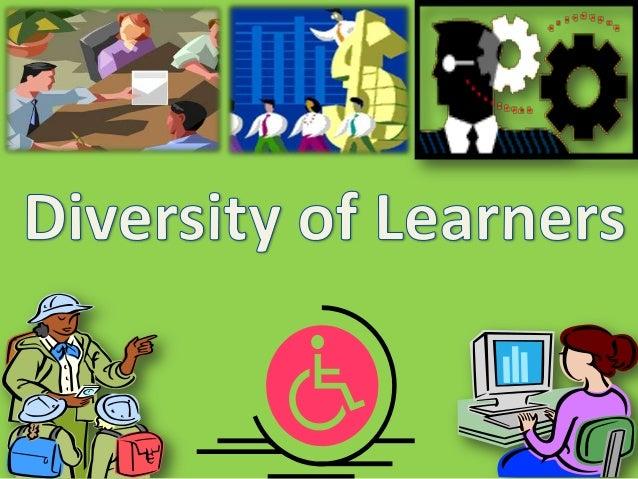 Dimensions of Learner Diversity -                 Social•   culture•   race•   gender•   sexual orientation•   religion•  ...