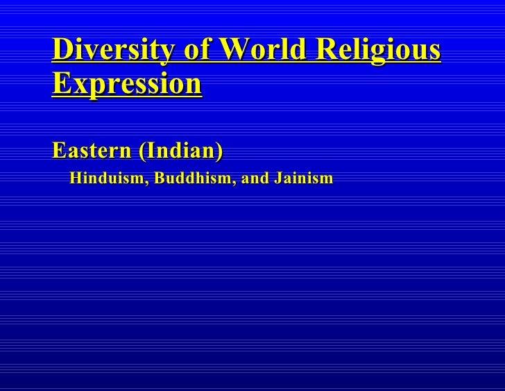 Diversity of world religious expression hinduism*buddhism*jainism