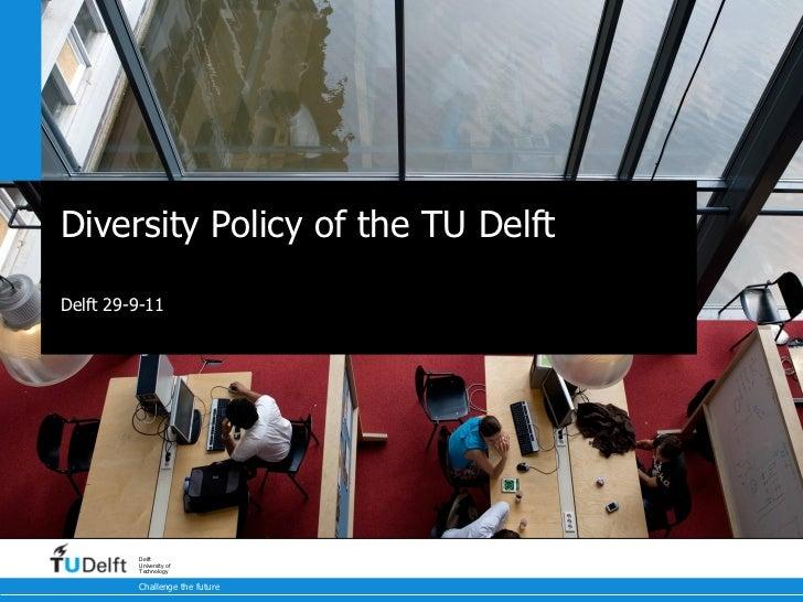 Diversity policy of the tu delft (verweij 29 9-11)
