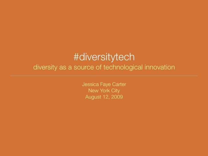 #diversitytech diversity as a source of technological innovation                  Jessica Faye Carter                   Ne...
