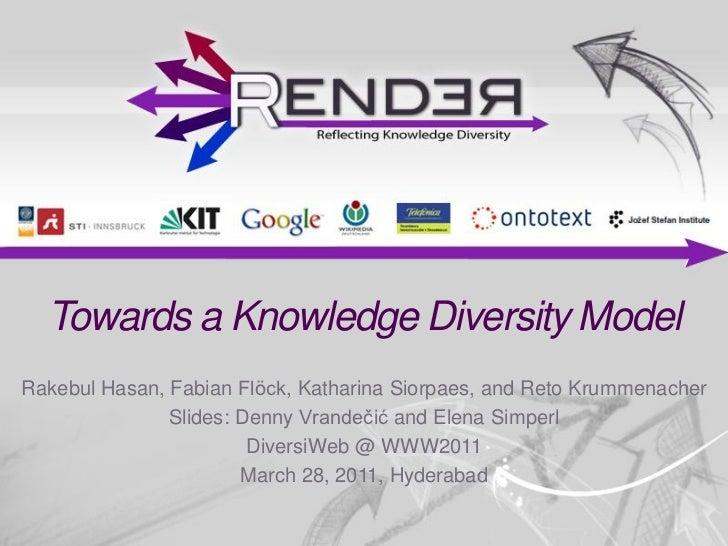 Diversiweb2011 03 Towards a Knowledge Diversity Model - Denny Vrandecic