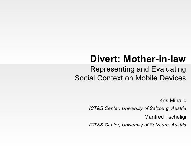 Divert: Mother-in-law     Representing and Evaluating Social Context on Mobile Devices                                    ...