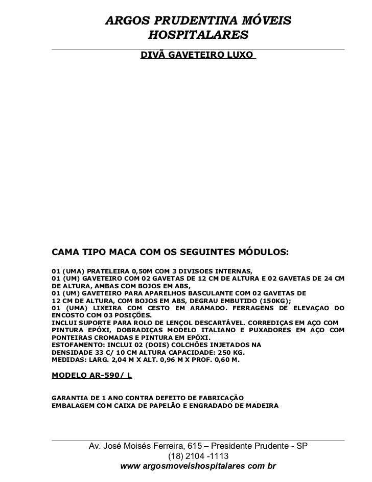 ARGOS PRUDENTINA MÓVEIS                  HOSPITALARES                      DIVÃ GAVETEIRO LUXOCAMA TIPO MACA COM OS SEGUIN...