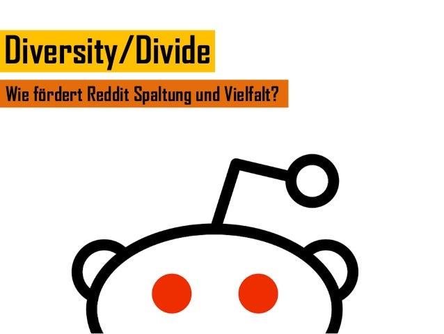 Diversity/DivideWie fördert Reddit Spaltung und Vielfalt?