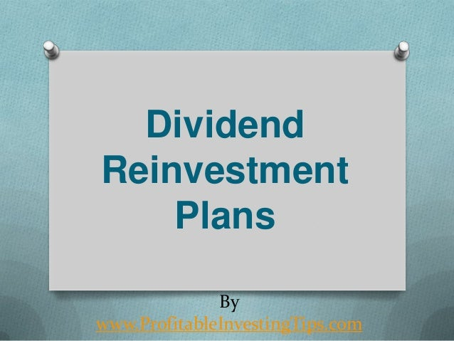 Dividend Reinvestment Plans By www.ProfitableInvestingTips.com