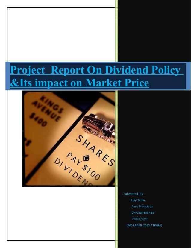 Submitted By : Ajay Yadav Amit Srivastava Dhrubaji Mandal 28/06/2013 (MDI APRIL 2013 PTPGM) Project Report On Dividend Pol...