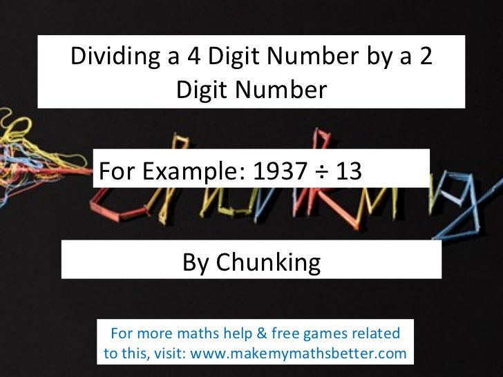 Dividing a 4 Digit Number by a 2 Digit Number For Example: 1937 ÷ 13 By Chunking For more maths help & free games related ...