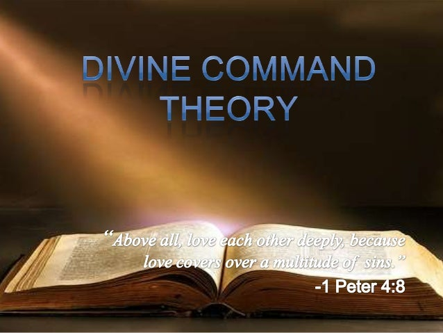 the divine command theory As always, this is best appreciated as a pdf, but for the rest of you here's the text: the divine command theory is the view of morality in which what is right is.