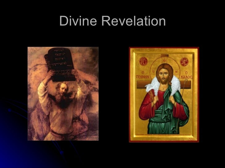divine revelation The catholic faith is based on divine revelation in its dogmatic constitution on divine revelation (dei verbum, november 18, 1965) the second vatican.