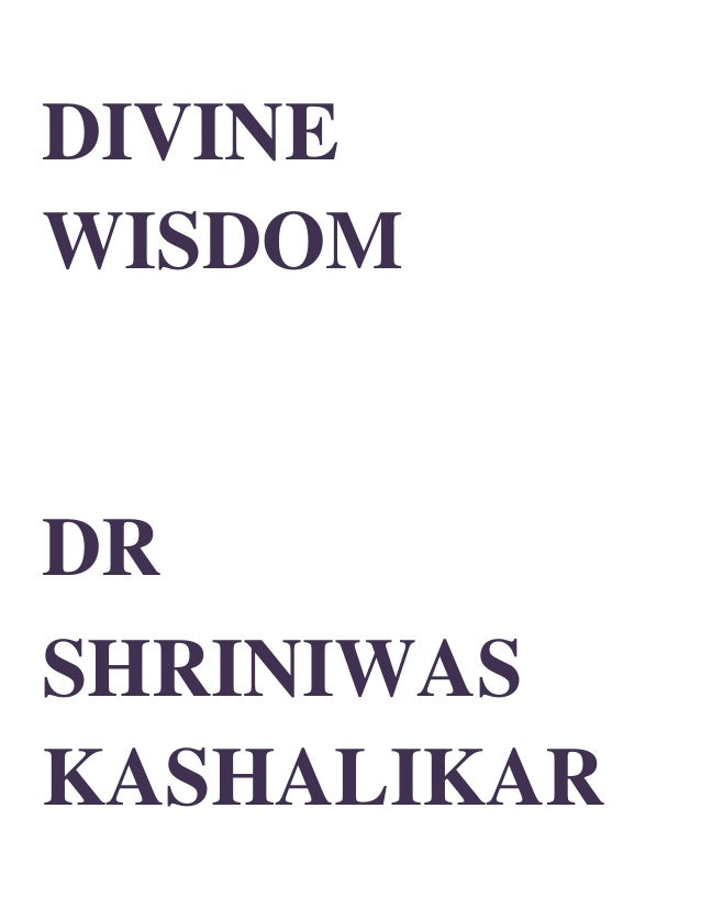 DIVINE WISDOM DR SHRINIWAS KASHALIKAR