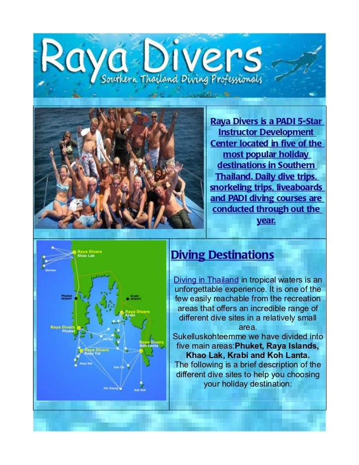 Raya Divers is a PADI 5-Star             Instructor Development          Center located in five of the              most p...
