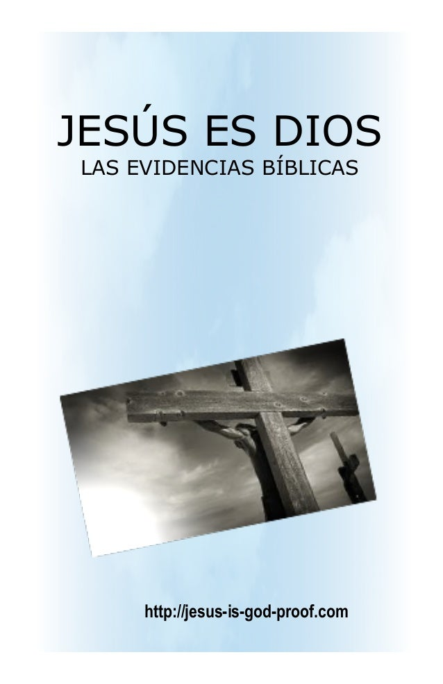 JESÚS ES DIOSLAS EVIDENCIAS BÍBLICAS     http://jesus-is-god-proof.com