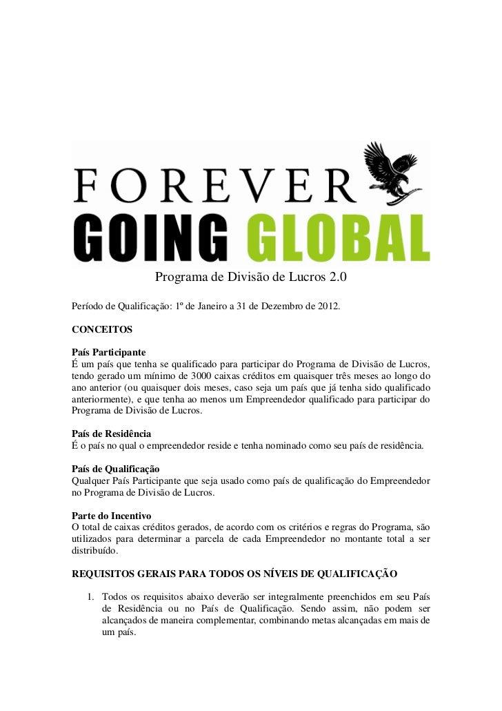 Programa de Divisão de Lucros 2.0Período de Qualificação: 1º de Janeiro a 31 de Dezembro de 2012.CONCEITOSPaís Participant...