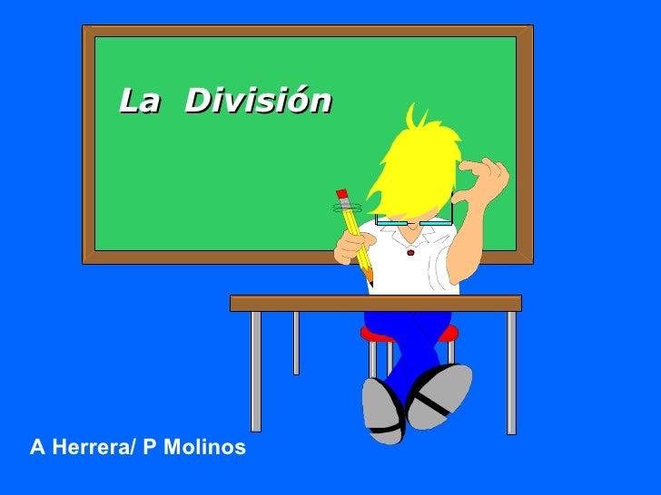 La  División A Herrera/ P Molinos