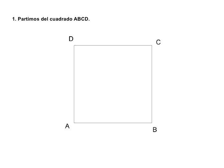 1. Partimos del cuadrado ABCD.