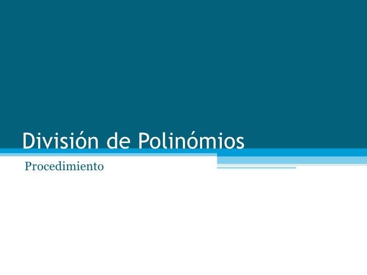 División de Polinómios Procedimiento