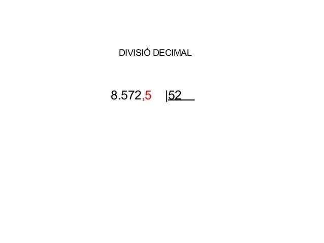 8.572,5  52DIVISIÓ DECIMAL
