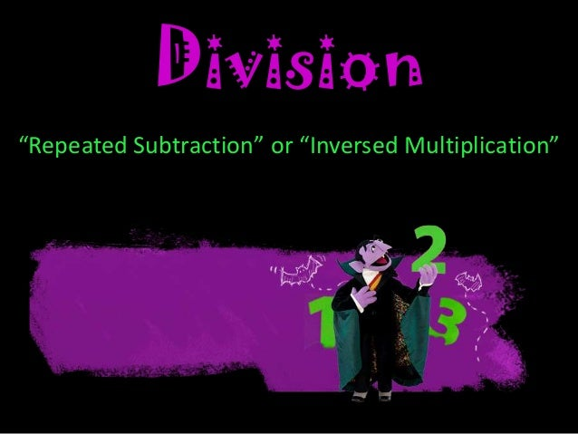 """Division """"Repeated Subtraction"""" or """"Inversed Multiplication"""""""