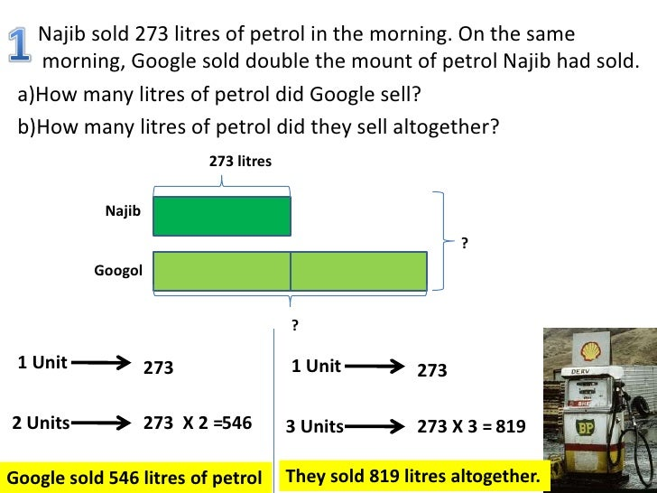 1<br />Najib sold 273 litres of petrol in the morning. On the same morning, Google sold double the mount of petrol Najib h...