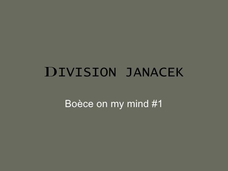 D IVISION JANACEK Boèce on my mind #1