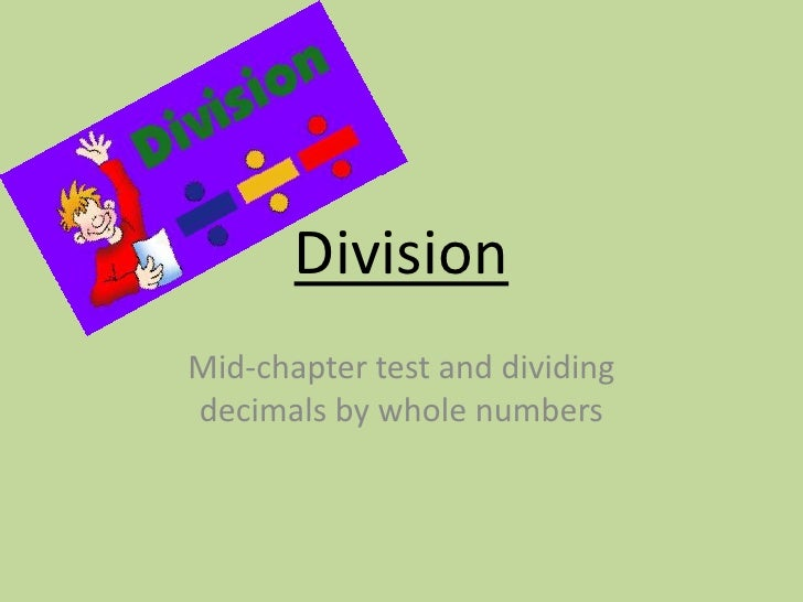 Division<br />Mid-chapter test and dividing decimals by whole numbers<br />