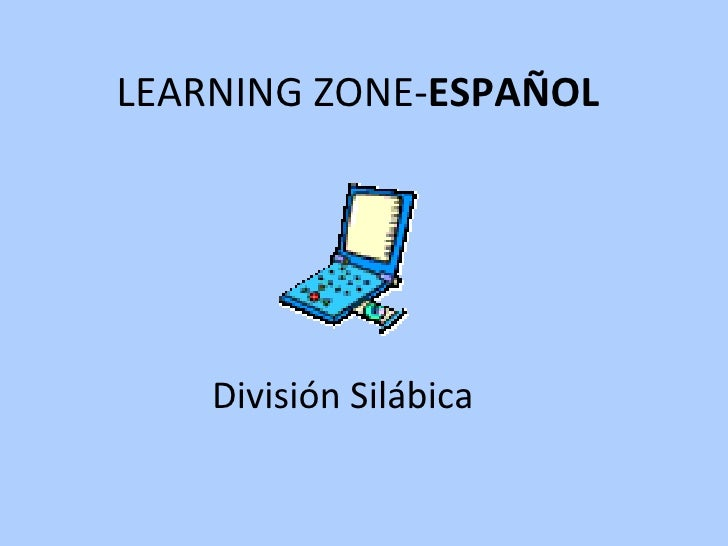 LEARNING ZONE- ESPAÑOL División Silábica