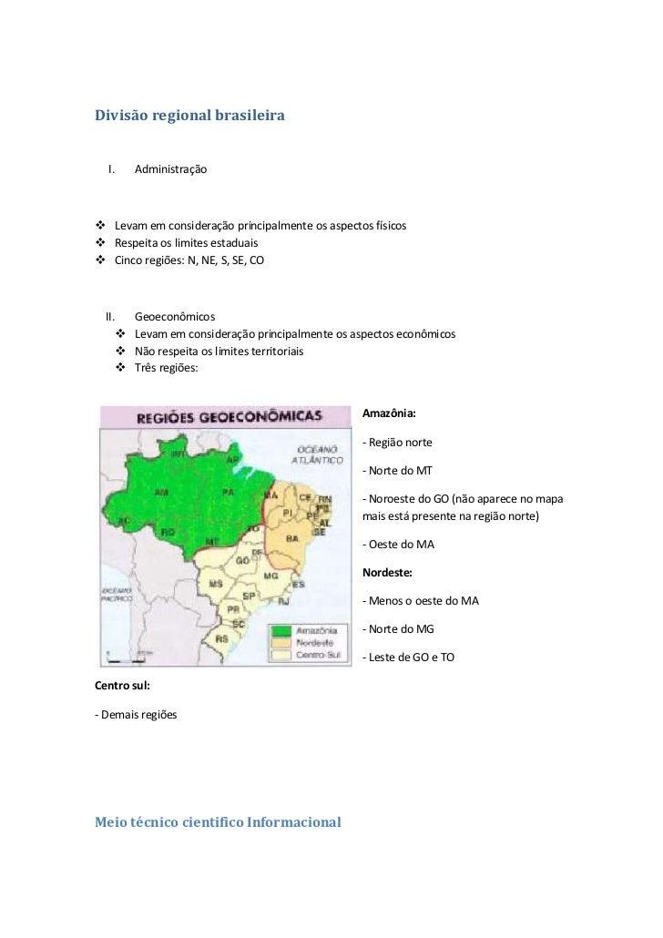 Divisão regional brasileira  I.     Administração Levam em consideração principalmente os aspectos físicos Respeita os l...