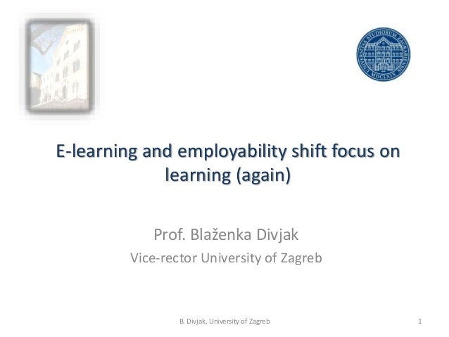 E-learning and Employability Shift Focus on Learning (Again) - Blazenka Divjak
