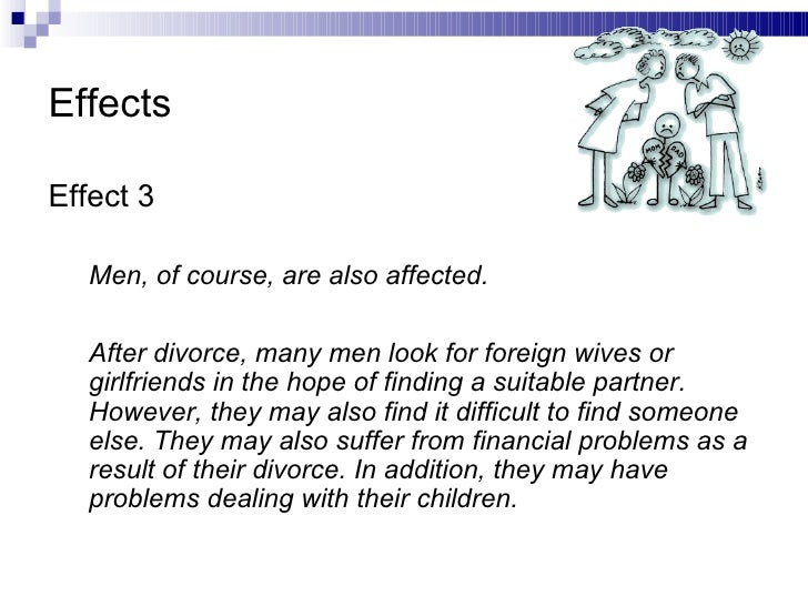 essay about divorce effect Free essay on the causes of divorce available totally free at echeatcom, the largest free essay community.