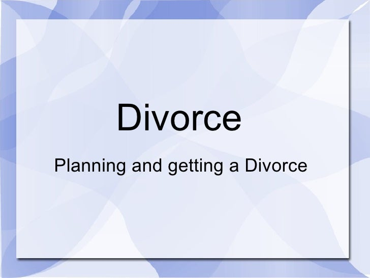 DivorcePlanning and getting a Divorce