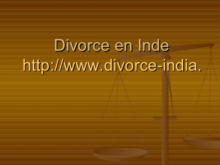 Divorce en Inde http://www.divorce-india.com