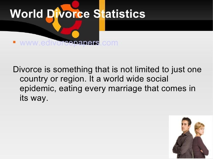 World Divorce Statistics    www.edivorcepapers.comDivorce is something that is not limited to just one country or region....
