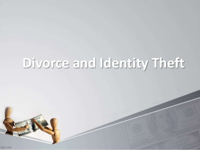 Divorce and Identity Theft