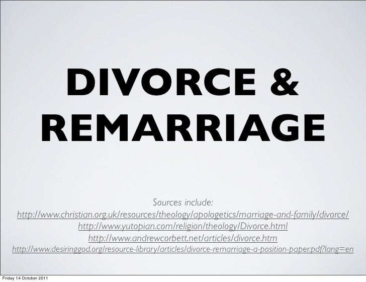 DIVORCE &                 REMARRIAGE                                           Sources include:       http://www.christian...