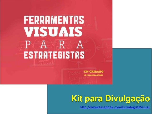 Kit para Divulgaçãohttp://www.facebook.com/EstrategistaVisual