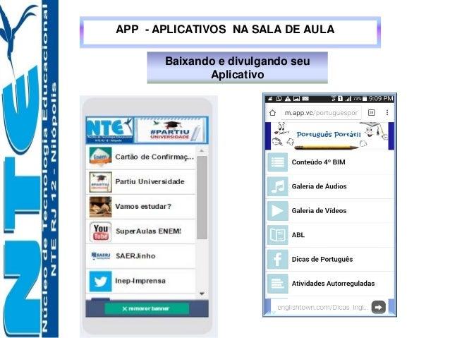 APP - APLICATIVOS NA SALA DE AULA Baixando e divulgando seu Aplicativo
