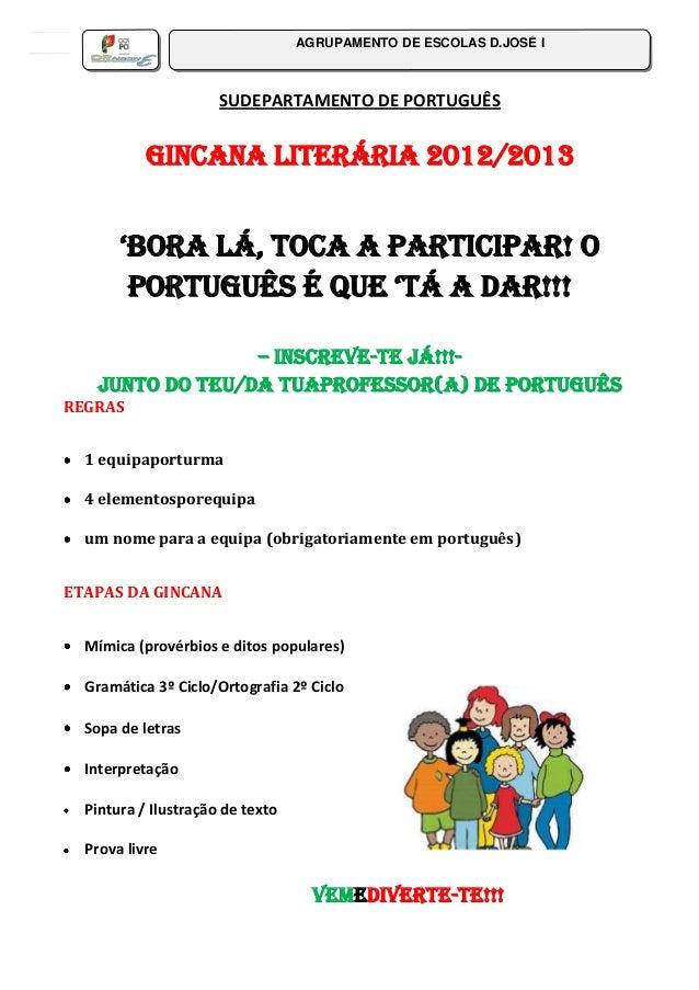 SUDEPARTAMENTO DE PORTUGUÊSGincana Literária 2012/2013'BORA lÁ, TOCA A PARTICIPAR! OPORTUGUÊS É QUE 'TÁ A DAR!!!– INSCREVE...