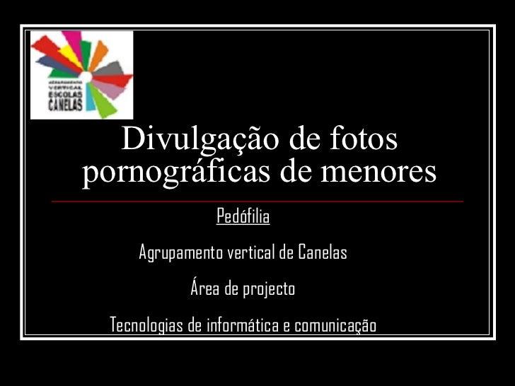 DivulgaçãO De Fotos PornográFicas De Menores